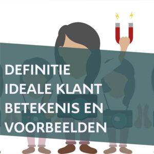 Definitie ideale klant betekenis en uitleg